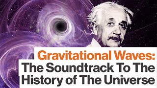 Gravitational Waves: The Universe's Subtle Soundtrack, with Janna Levin
