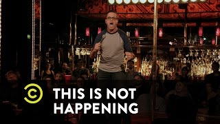 This Is Not Happening - Joe DeRosa - My Mother's Son - Uncensored