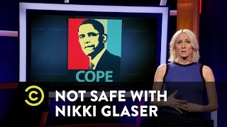 Not Safe with Nikki Glaser - Obama's Moving On, and We Should, Too - Uncensored