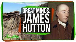 Great Minds: James Hutton, Founder of Geology