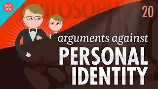 Arguments Against Personal Identity: Crash Course Philosophy #20