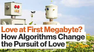 Algorithms and Online Dating Won't Change Your Ancient Brain | Helen Fisher