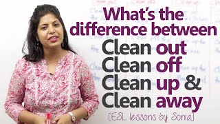 What's the difference between clean out, clean off, clean up and clean away? – Free English lessons