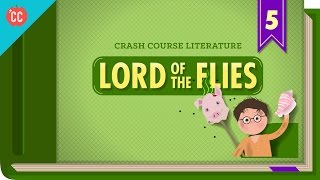The Lord of the Flies: Crash Course Literature 305