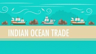 Int'l Commerce, Snorkeling Camels, and The Indian Ocean Trade: Crash Course World History #18