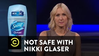 Not Safe with Nikki Glaser - The Economics of Being a Woman - Uncensored