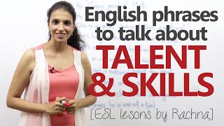 English phrases to talk about 'Talent & Skills' – Free English lessons