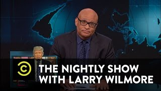 The Nightly Show - Blacklash 2016: The Unblackening - Wild Claims from the Trump Campaign