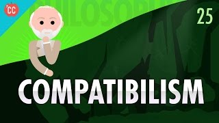 Compatibilism: Crash Course Philosophy #25