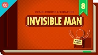 Invisible Man: Crash Course Literature 308