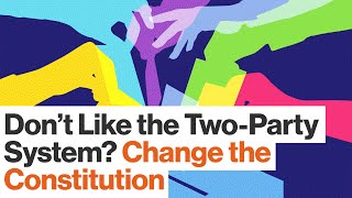 Why Doesn't the U.S. Have a Multi-Party Political System?   George Musser