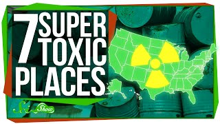 7 Super Toxic U.S. Sites