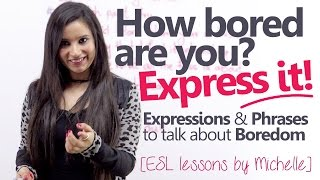 08 Interesting phrases to express 'Being Bored' – Free English lessons