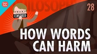 How Words Can Harm: Crash Course Philosophy #28