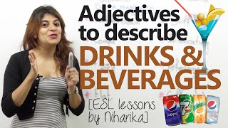 Adjective to describe 'drinks & beverages' – Free Spoken English & Vocabulary Lesson