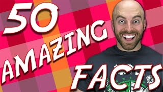 50 AMAZING Facts to Blow your Mind! #51