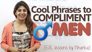 Cool English phrases to 'Compliment Men' – Learn English speaking ( Free ESL lesson)