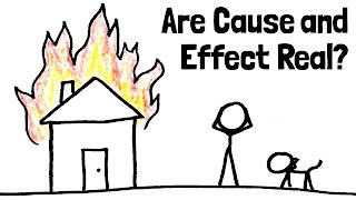 Do Cause and Effect Really Exist?