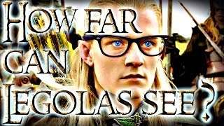 How Far Can Legolas See?