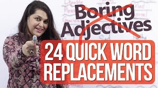 24 quick word replacements -Stop using 'Boring Adjectives' (English speaking Lesson)