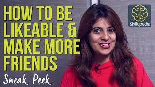Sneak Peek - How to be likeable & make more friends (Personality Development by Skillopedia)
