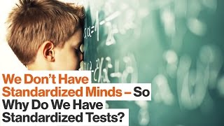 Standardized Testing Isn't Totally Useless, but It Does Miss the Point | Scott Barry Kaufman