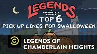 Legends of Chamberlain Heights - Exclusive - Top Six Pickup Lines for Swalloween