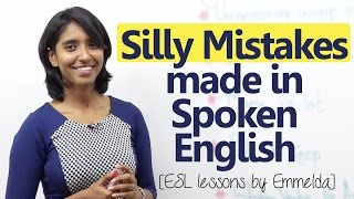 Silly mistakes made by English learners while speaking English - Improve your English