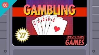Gambling: Crash Course Games #27