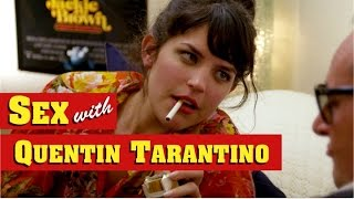 What Sex With Quentin Tarantino Must Be Like