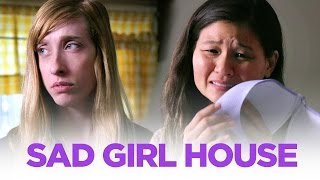 Stop Living in a Sad Girl House