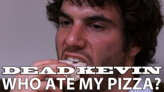 Dead Kevin - Who Ate My Pizza?