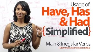 Using Have, Has & Had simplified – English Grammar Lessons to learn Verbs and Tenses.