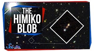The Strange Case of the Himiko Blob