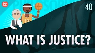 What Is Justice?: Crash Course Philosophy #40