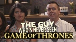 The Guy Who's Never Seen Game of Thrones