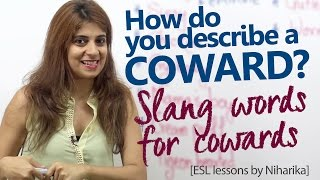 English Slang words to describe a Coward person - Learn English with Niharika