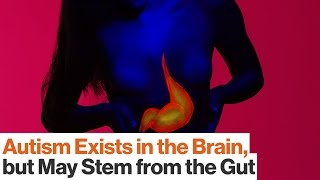 Could Autism Be Caused by Gut Microbes?   Dr. Emeran Mayer