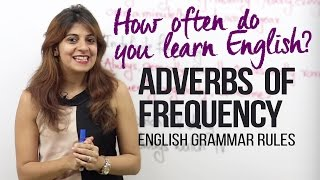 Adverbs of Frequency - How often do you learn English? ( English Grammar Lesson for beginners)