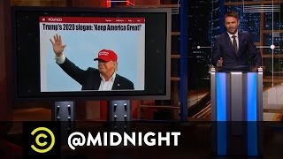 "Donald Trump Plans to ""Keep America Great"" - @midnight with Chris Hardwick"