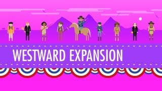 Westward Expansion: Crash Course US History #24