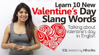 10  Valentine's Day Slang Words you'd Love. – Speak English fluently & Confidently - English lesson