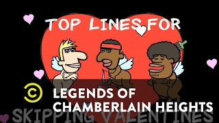 Legends of Chamberlain Heights – Top Lines for Skipping Valentine's - Uncensored