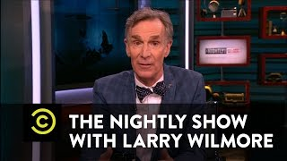 The Nightly Show - Bill Nye Has Larry's Back