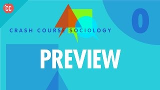 Crash Course Sociology Preview