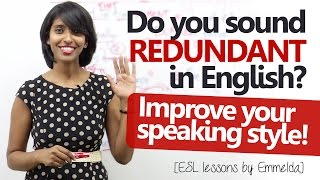Do you sound REDUNDANT in English? Improve your English speaking style ( Free English Lesson)
