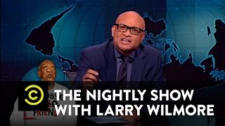 The Nightly Show - Goodbye, Friend - Bill Cosby Charged with Sexual Assault