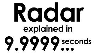 Radar explained in ten seconds