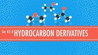 Hydrocarbon Derivatives - Crash Course Chemistry #43