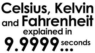 Fahrenheit, Celsius and Kelvin explained in ten seconds